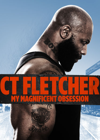 CT Fletcher: My Magnificent Obsession on Netflix Canada