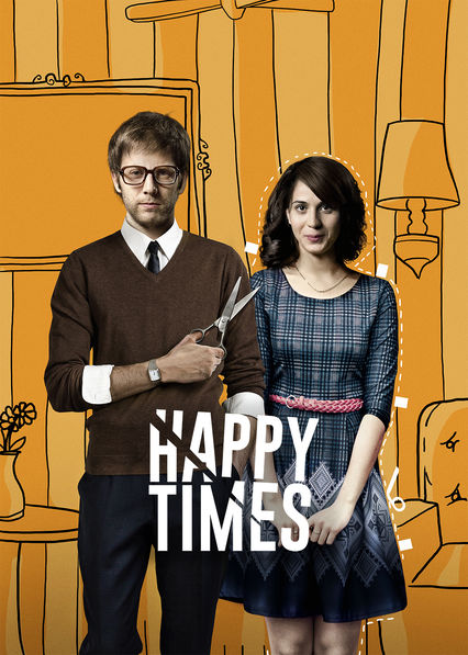 Happy Times on Netflix Canada