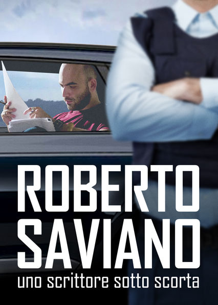Roberto Saviano: Writing Under Police Protection on Netflix Canada