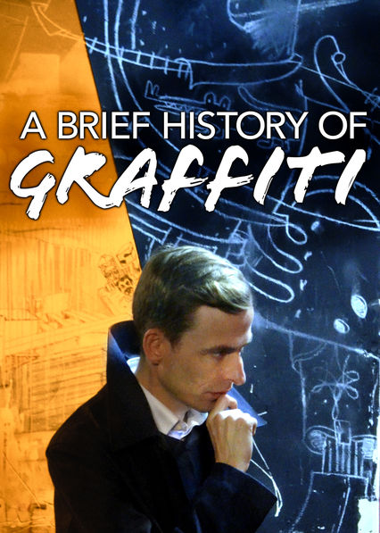 A Brief History of Graffiti on Netflix Canada