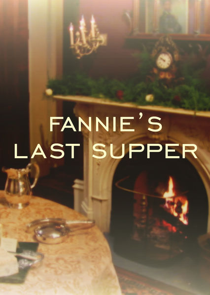 Fannie's Last Supper on Netflix Canada