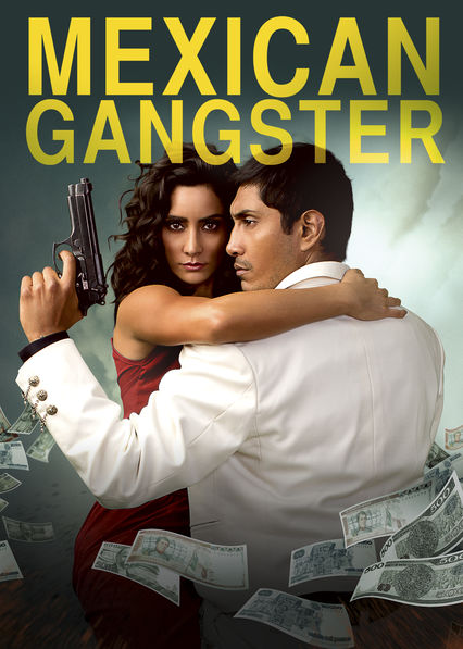 Mexican Gangster on Netflix Canada