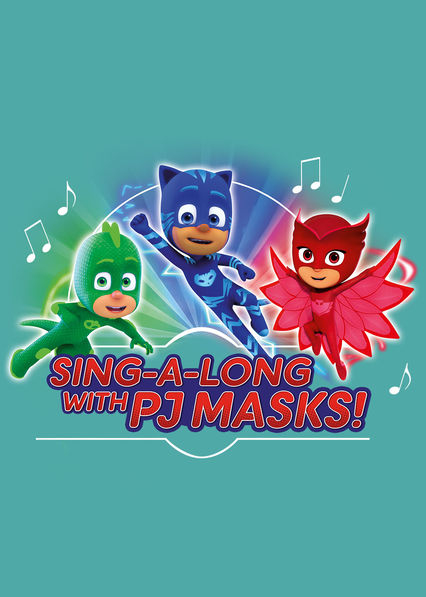 Sing-a-long with PJ Masks on Netflix Canada