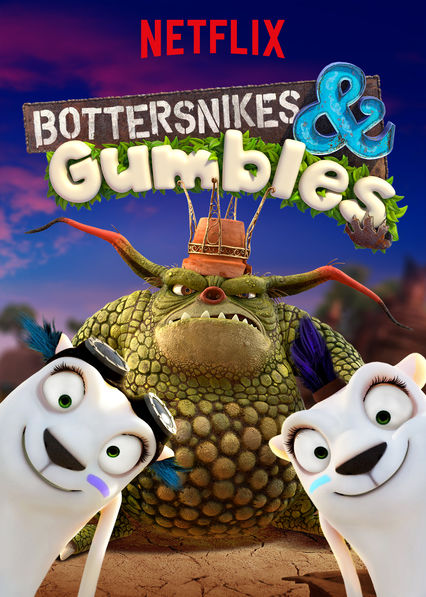 Bottersnikes & Gumbles on Netflix Canada
