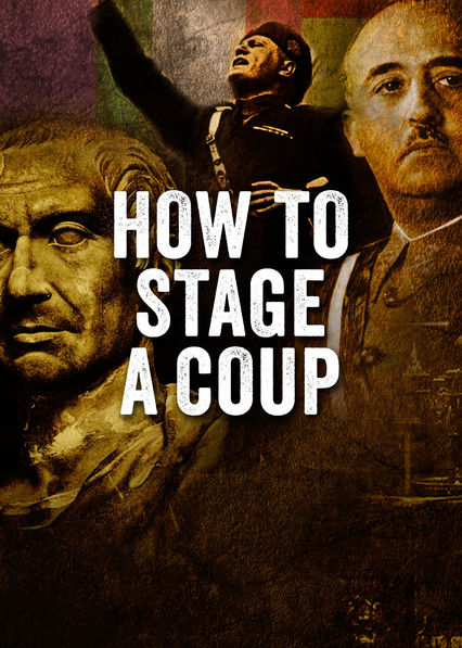 How to Stage a Coup on Netflix Canada