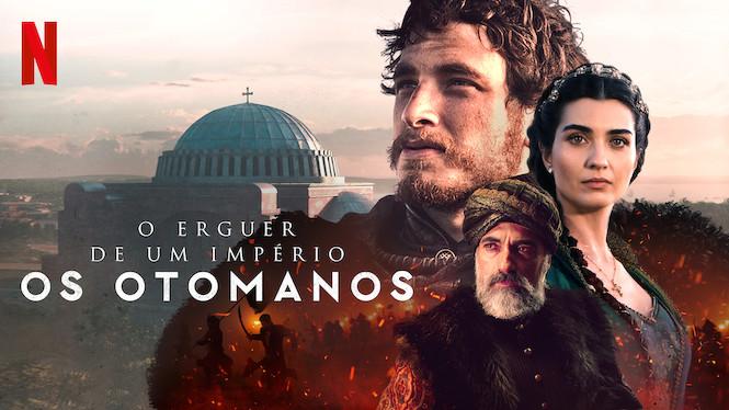 O Erguer de um Império: Os Otomanos