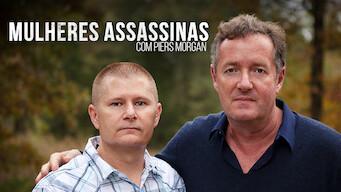 Mulheres Assassinas com Piers Morgan (2017)