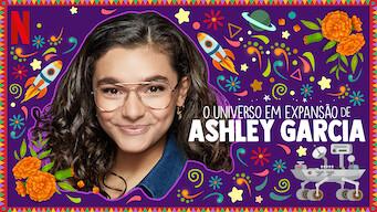 O Universo em Expansão de Ashley Garcia (2020)