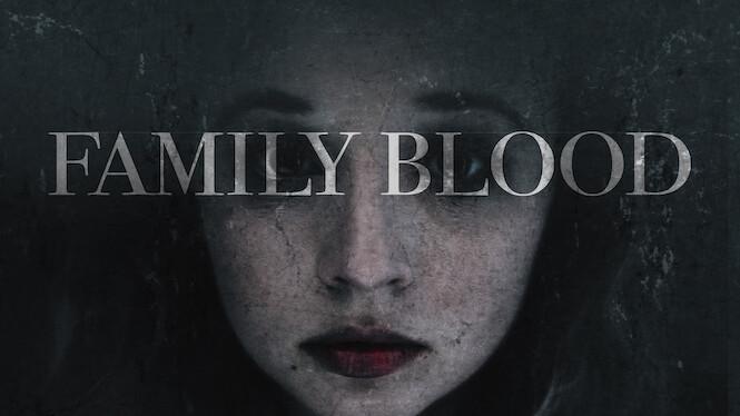 Family Blood (2018) - Netflix | Flixable