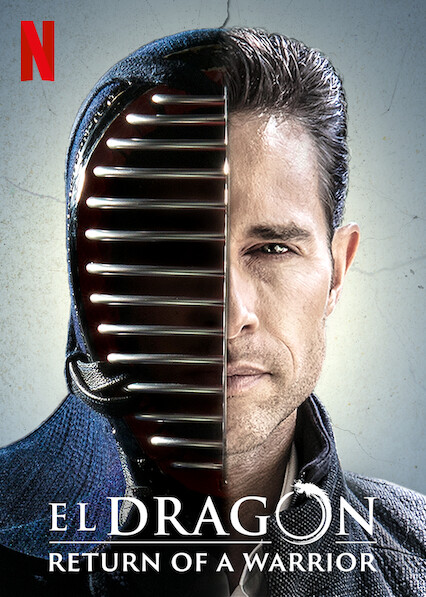 El Dragón: Return of a Warrior on Netflix Canada