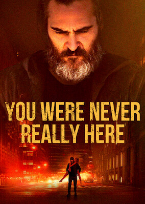 You Were Never Really Here on Netflix UK