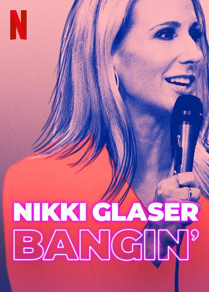 Nikki Glaser: Bangin' on Netflix Canada