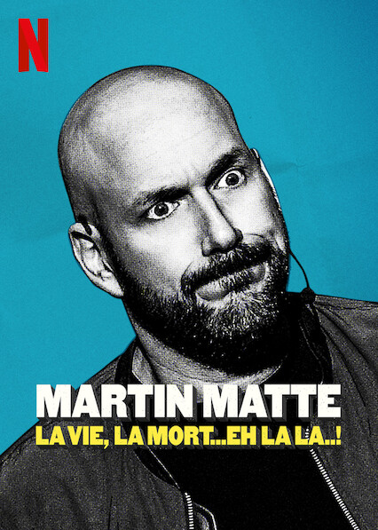Martin Matte: La vie, la mort...eh la la..!