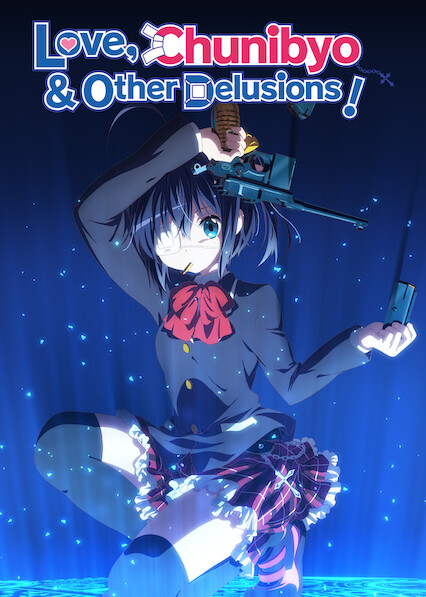 Love, Chunibyo & Other Delusions!