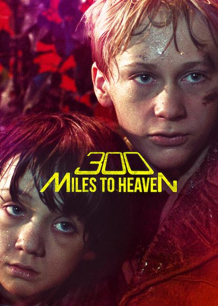 300 Miles to Heaven