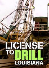 License To Drill: Louisiana