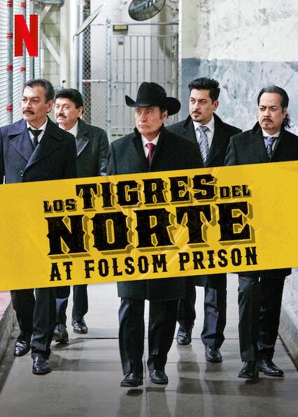 Los Tigres del Norte at Folsom Prison on Netflix Canada