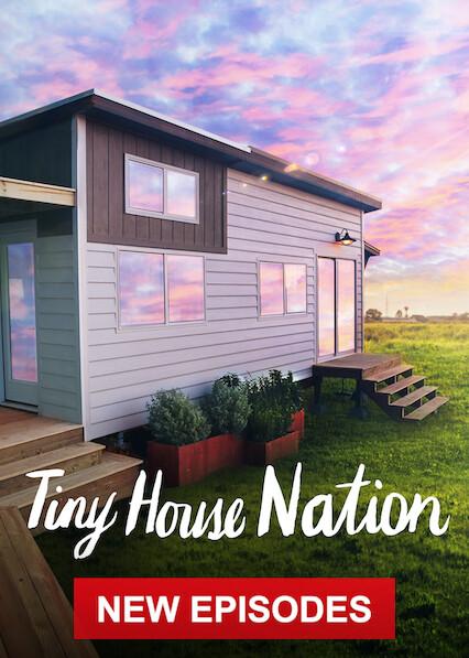 Tiny House Nation on Netflix Canada