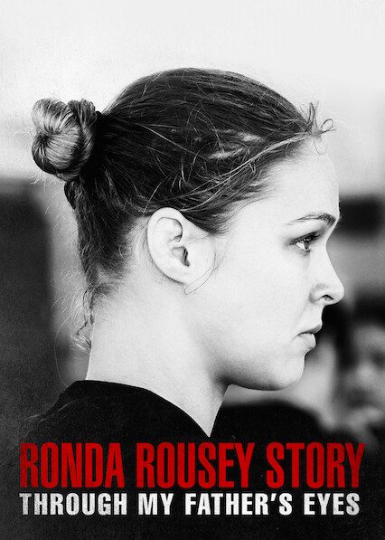 Through My Father's Eyes: The Ronda Rousey Story on Netflix Canada