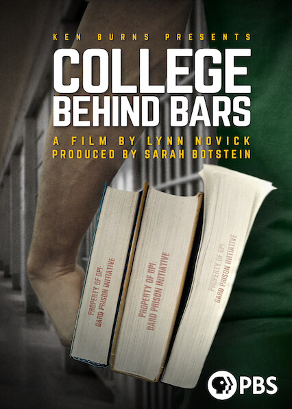 Ken Burns Presents: College Behind Bars: A Film by Lynn Novick and Produced by Sarah Botstein