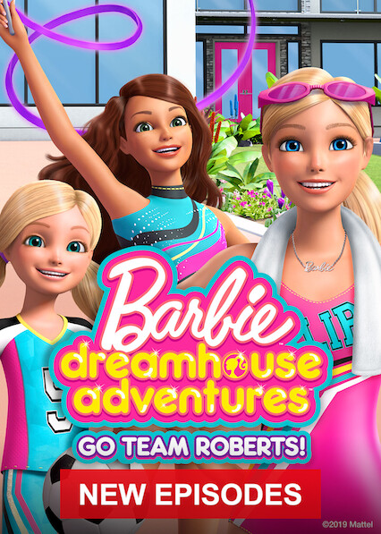 Barbie Dreamhouse Adventures: Go Team Roberts